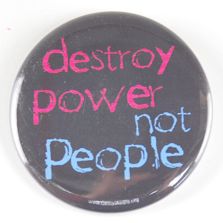 destroy people not power